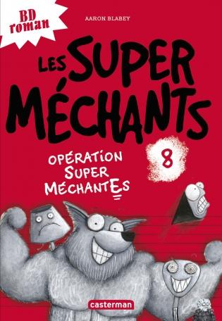 Les Super Méchants - Tome 8 - Opération Super MéchantEs