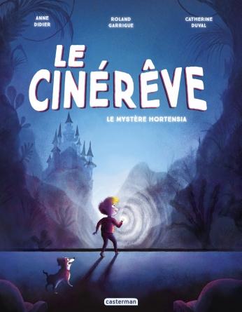 Le cinérêve - Tome 1 - Le Mystère Hortensia