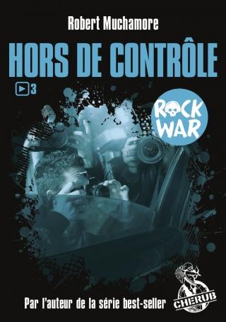 ROCK WAR - Tome 3 - Hors de contrôle
