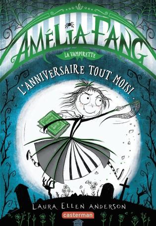 Amélia Fang la vampirette - Tome 3 - L'anniversaire tout moisi