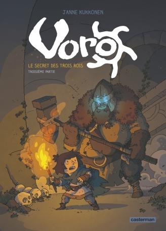 Voro, le secret des trois rois - Tome 3 - Cycle 1 - Troisième partie