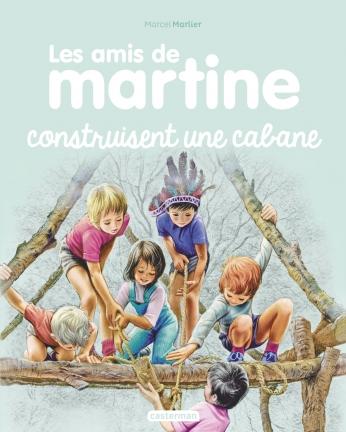 Les amis de Martine construisent une cabane - Tome 6