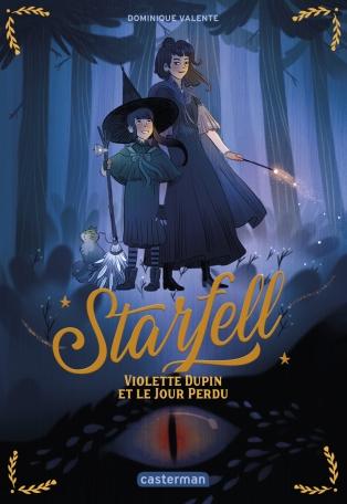Starfell - Tome 1 - Violette Dupin et le jour perdu