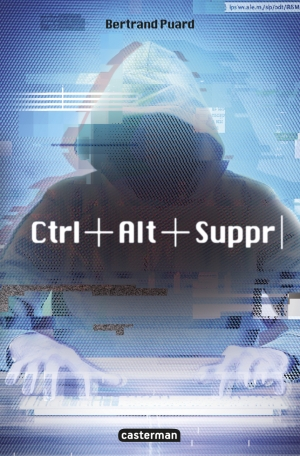 Ctrl+Alt+Suppr - Tome 1