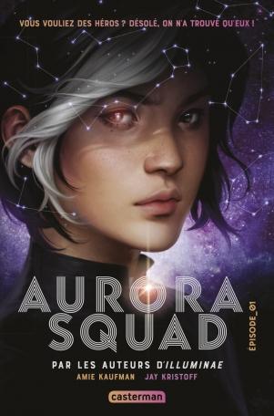 Aurora Squad - Tome 1