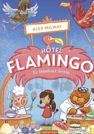 Hôtel Flamingo - Tome 4 - Le fabuleux festin