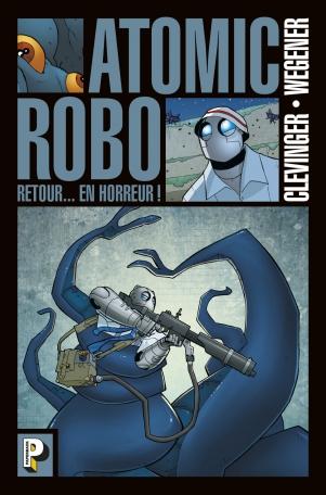 Atomic Robo - Tome 3 - Retour en horreur