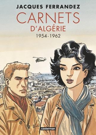 Carnets d'Algérie - L'intégrale - Cycle 2 : 1954-1962