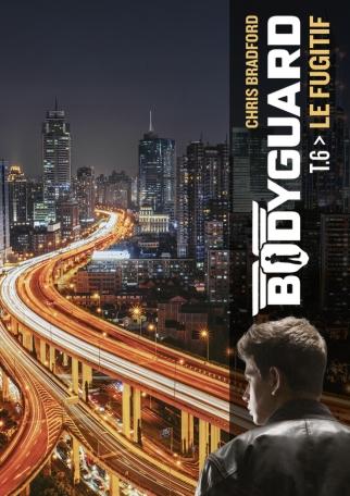 Bodyguard - Tome 6 - Le Fugitif