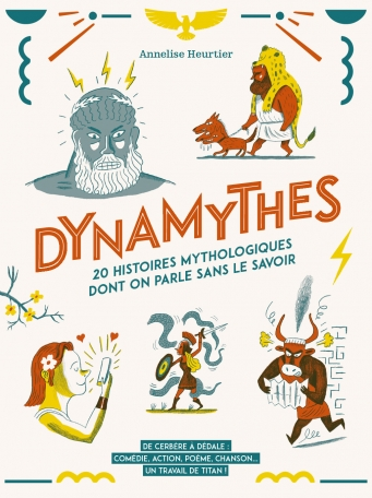Dynamythes - 20 histoires mythologiques dont on parle sans le savoir