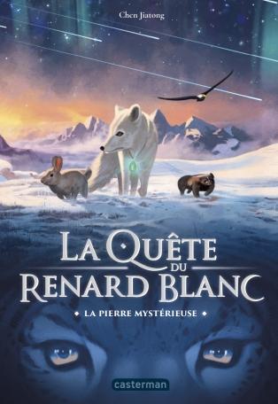 La Quête du Renard blanc - Tome 1 - La pierre mystérieuse