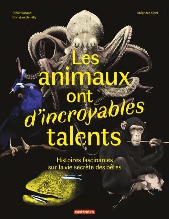 Les animaux ont d'incroyables talents
