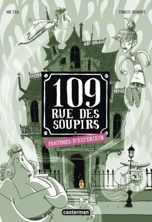 109 rue des Soupirs - Tome 3 - Fantômes d'extérieur