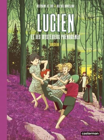 Lucien et les mystérieux phénomènes - Tome 3 - Sorcière !