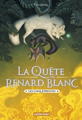 La Quête du Renard blanc - Tome 2 - Les cinq épreuves
