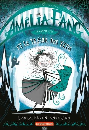 Amélia Fang - Tome 5 - Le trésor du Yéti