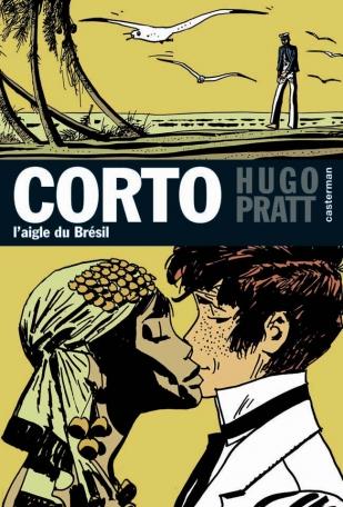 Corto Maltese - L'Aigle du Brésil