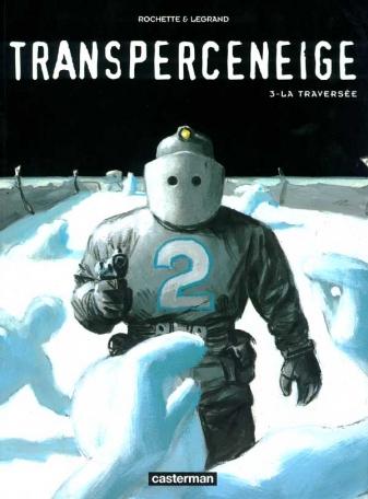 Le Transperceneige - Tome 3 - La traversée