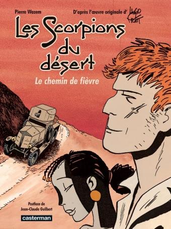 Les Scorpions du désert  - Tome 4 - Le chemin de fièvre