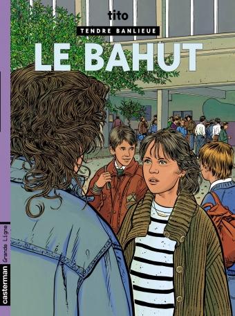 Tendre banlieue - Tome 4 - Le Bahut