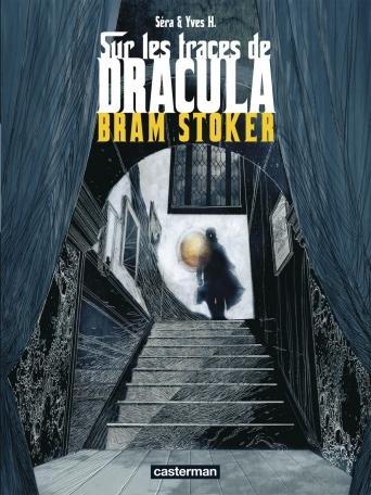 Sur les traces de Dracula - Tome 2 - Bram Stoker