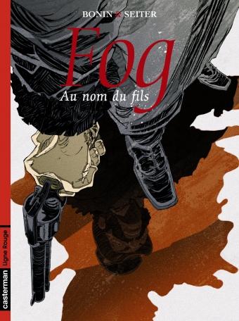 Fog - Tome 8 - Au nom du fils