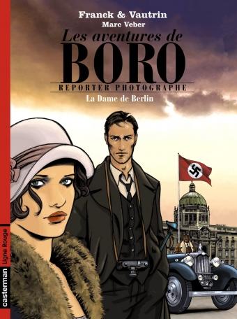 Les aventures de Boro, reporter photographe - Tome 1 - La Dame de Berlin