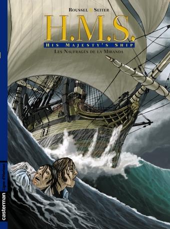 H.M.S. - His Majesty's Ship - Tome 1 - Les Naufragés de la Miranda