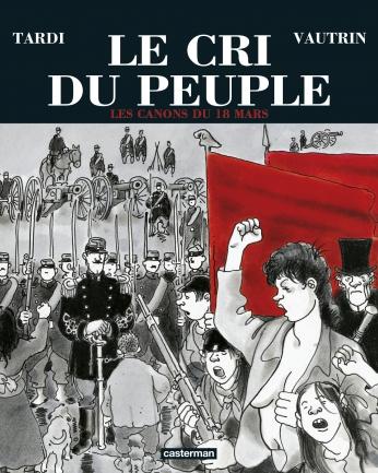 Le Cri du peuple - Tome 1 - Les Canons du 18 mars
