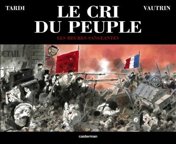 Le Cri du peuple - Tome 3 - Les Heures sanglantes