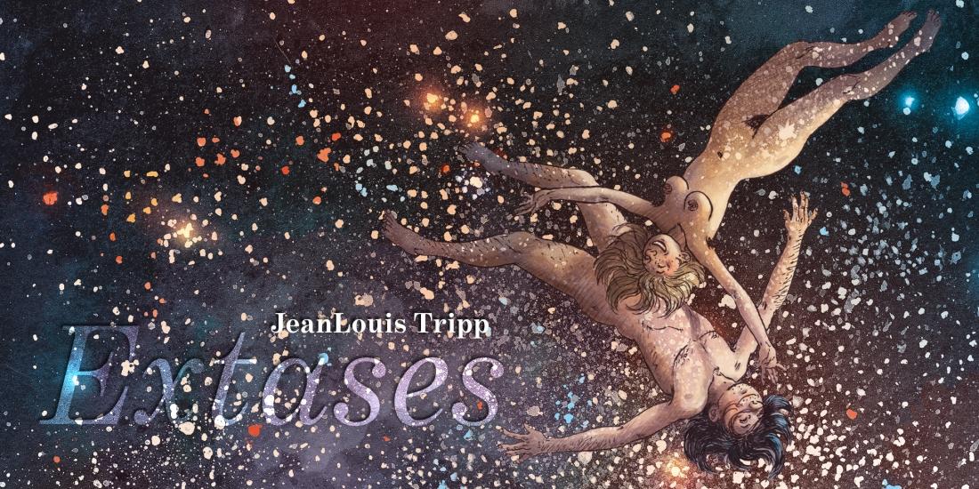 Extases de JeanLouis Tripp, « Une bande dessinée nommée désir… »